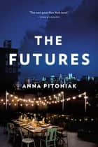 The Futures ebook by Anna Pitoniak