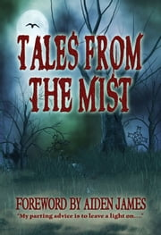 Tales From The Mist - A Horror and Paranormal Anthology ebook by Rhonda Hopkins,Catie Rhodes,Mitzi Flyte