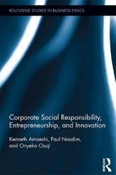 Corporate Social Responsibility, Entrepreneurship, and Innovation ebook by Kenneth Amaeshi,Paul Nnodim,Osuji Onyeka
