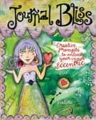 Journal Bliss - Creative Prompts to Unleash Your Inner Eccentric ebook by Violette
