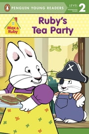 Ruby's Tea Party ebook by Grosset & Dunlap