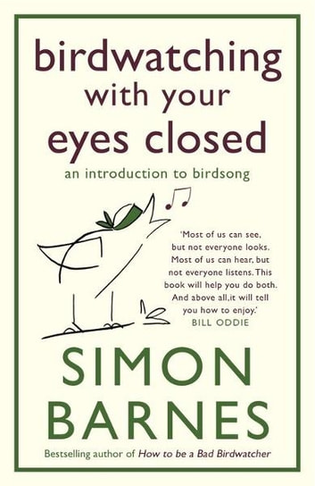 Birdwatching with Your Eyes Closed (Enhanced) - An Introduction to birdsong ebook by Simon Barnes
