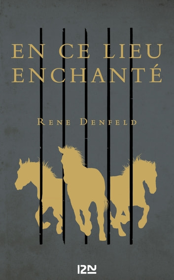 En ce lieu enchanté eBook by Rene DENFELD