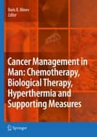 Cancer Management in Man: Chemotherapy, Biological Therapy, Hyperthermia and Supporting Measures ebook by Boris Minev