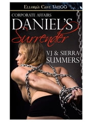 Daniel's Surrender (Corporate Affairs, Book 3) ebook by Sierra Summers, VJ Summers