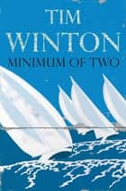 Minimum of Two eBook by Tim Winton