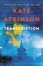 Transcription - A Novel eBook by Kate Atkinson