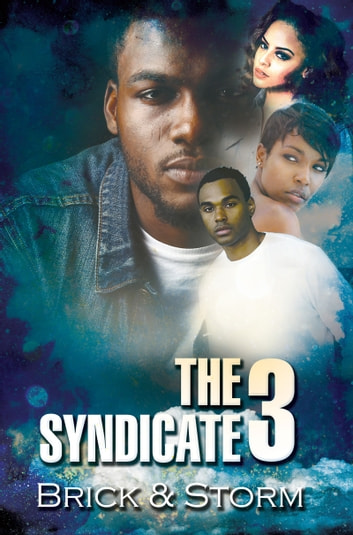 The Syndicate 3 - Carl Weber Presents ebook by Brick,Storm
