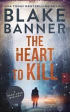 The Heart to Kill ebook by Blake Banner