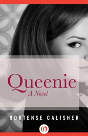 Queenie - A Novel ebook by Hortense Calisher