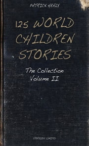 125 World Children Stories - The Collection - Volume II ebook by Patrick Healy, Eti Dreamstime Com Swinford