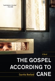 The Gospel According to Cane ebook by Courttia Newland
