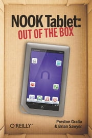 NOOK Tablet: Out of the Box ebook by Preston Gralla,Brian Sawyer