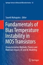 Fundamentals of Bias Temperature Instability in MOS Transistors ebook by Souvik Mahapatra