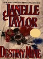 Destiny Mine ebook by Janelle Taylor