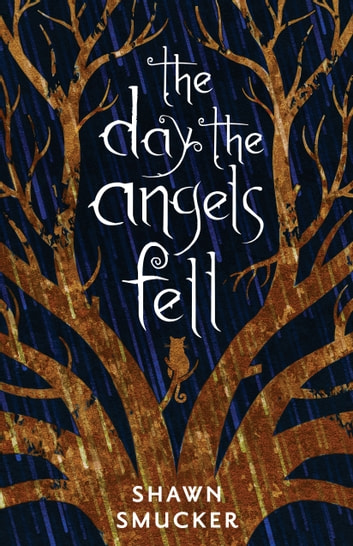 The Day the Angels Fell ebook by Shawn Smucker