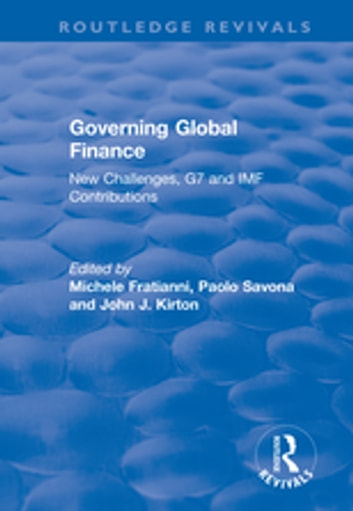 Governing Global Finance - New Challenges, G7 and IMF Contributions ebook by Michele Fratianni,Paolo Savona