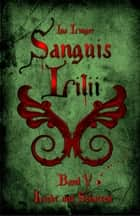 Sanguis Lilii - Band 5 - Licht und Schatten ebook by Ina Linger