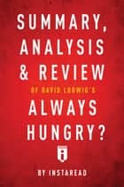Summary, Analysis & Review of David Ludwig's Always Hungry? by Instaread ebook by Instaread