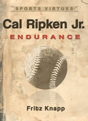 Cal Ripken, Jr.: Endurance ebook by Fritz Knapp