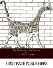 The Evolution of the Dragon ebook by G. Elliot Smith