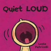 Quiet Loud ebook by Leslie Patricelli,Leslie Patricelli