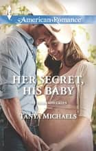 Her Secret, His Baby (Mills & Boon American Romance) (The Colorado Cades, Book 1) ebook by Tanya Michaels