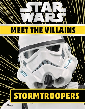 Star Wars Meet the Villains Stormtroopers ebook by Emma Grange