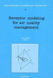 Receptor Modeling for Air Quality Management ebook by P.K. Hopke