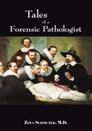 Tales of Forensic Pathologist ebook by Zoya Schmuter, M.D.