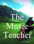 The Music Teacher ebook by Peter Anderson