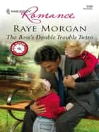 The Boss's Double Trouble Twins eBook by Raye Morgan