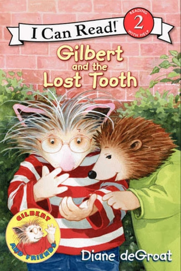 Gilbert and the Lost Tooth ebook by Diane deGroat