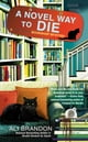 A Novel Way to Die ebook by Ali Brandon