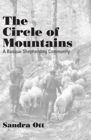 The Circle Of Mountains - A Basque Shepherding Community ebook by Sandra Ott
