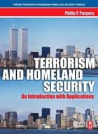 Terrorism and Homeland Security ebook by Philip Purpura