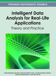 Intelligent Data Analysis for Real-Life Applications - Theory and Practice ebook by Rafael Magdalena-Benedito,Marcelino Martínez-Sober,José María Martínez-Martínez,Joan Vila-Francés,Pablo Escandell-Montero