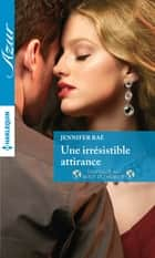 Une irrésistible attirance ebook by Jennifer Rae