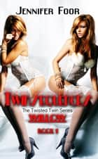 Twinsequences Willow - Twinsted Twin ebook by jennifer foor