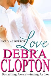 Holding Out For Love ebook by Debra Clopton