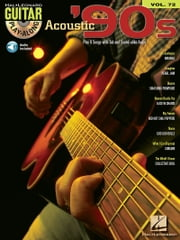 Acoustic '90s - Guitar Play-Along Volume 72 ebook by Hal Leonard Corp.