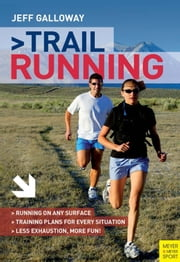 Trail Running - The Complete Guide ebook by Jeff Galloway