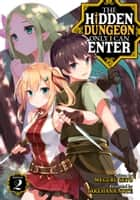 The Hidden Dungeon Only I Can Enter (Light Novel) Vol. 2 ebook by Meguru Seto, Takehana Note