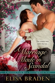 A Marriage Made in Scandal ebook by Elisa Braden