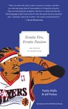 Erratic Fire, Erratic Passion ebook by Jeff Parker, Pasha Malla, Nathan McKee