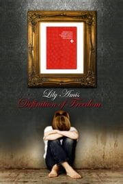 Definition of Freedom (part 2 from 3) ebook by Lily Amis