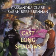 Cast Long Shadows - Ghosts of the Shadow Market audiobook by Cassandra Clare, Sarah Rees Brennan