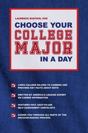 Choose Your College Major in a Day ebook by Laurence Shatkin