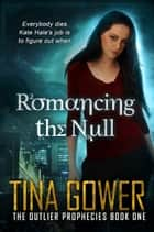 Romancing the Null ebook by Tina Gower