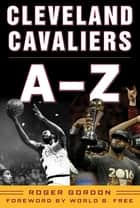 Cleveland Cavaliers A-Z ebook by Roger Gordon, World B. Free